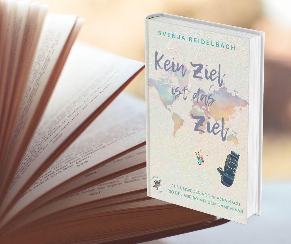 """Reisebuch-Tipp: """"Kein Ziel ist das Ziel"""" von Svenja Reidelbach"""